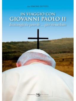 IN VIAGGIO CON GIOVANNI PAOLO II Immagini e parole …per ricordare