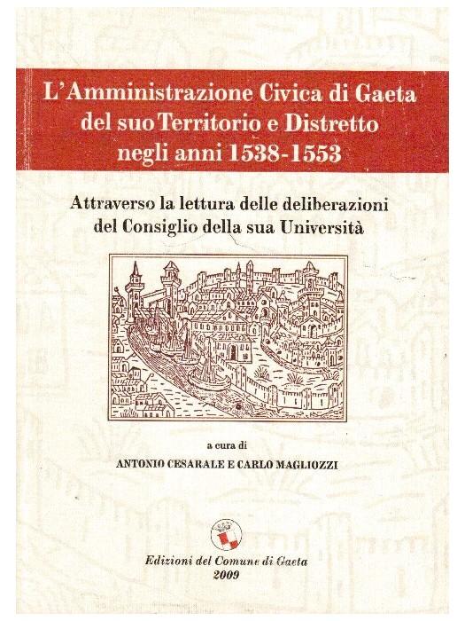 L'amministrazione Civica di Gaeta del suo Territorio e Distretto negli anni 1538-1553