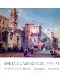 Gaeta e L'Assedio di Gaeta del 1860-61