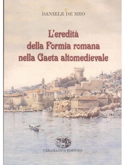 L'eredita' della Formia Romana nella Gaeta altomedievale
