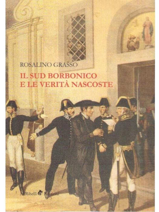 Il sud Borbonico e le verita' nascoste