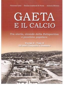Gaeta e il Calcio Volume 2 Tomo 1 e Tomo 2