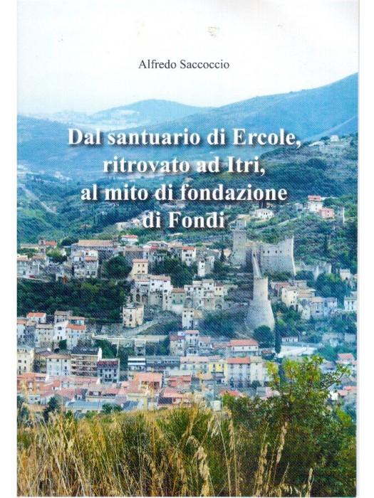 Dal Santuario di Ercole,ritrovato ad Itri,al mito di fondazione di Fondi