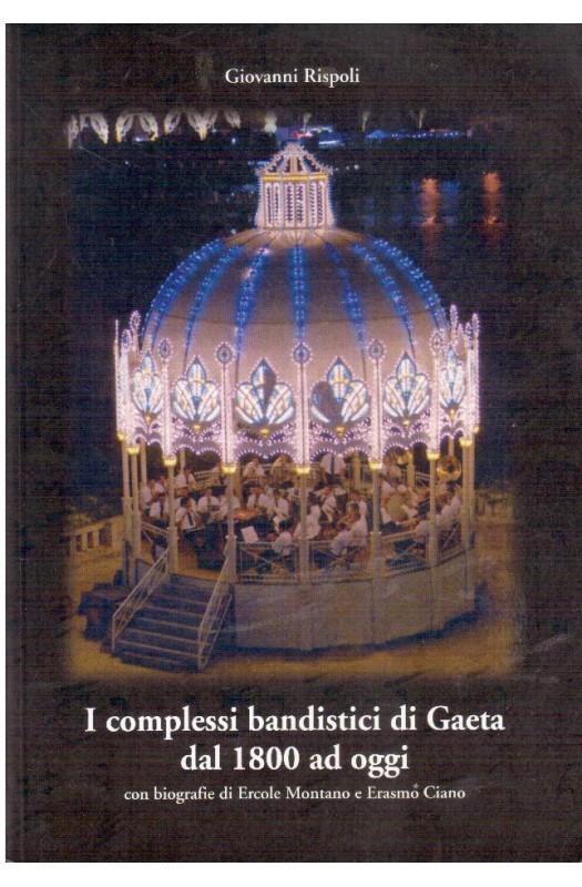 I complessi bandistici di Gaeta dal 1800 ad oggi
