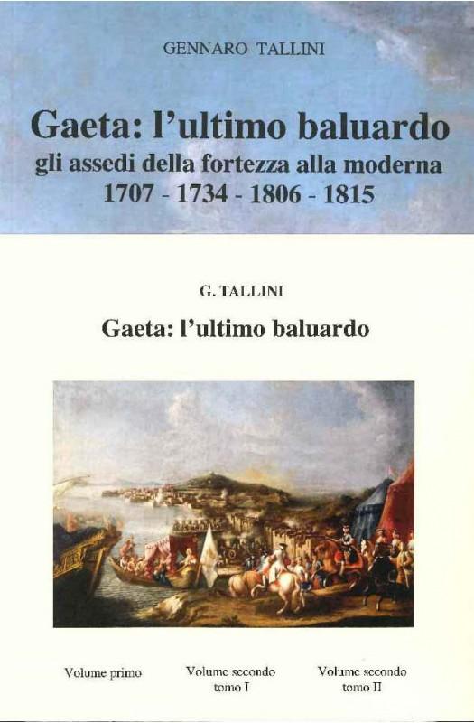 Gaeta: l'ultimo baluardo gli assedi della fortezza alla moderna 3 volumi