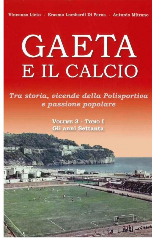 Gaeta e il calcio vol 3 tomo 1
