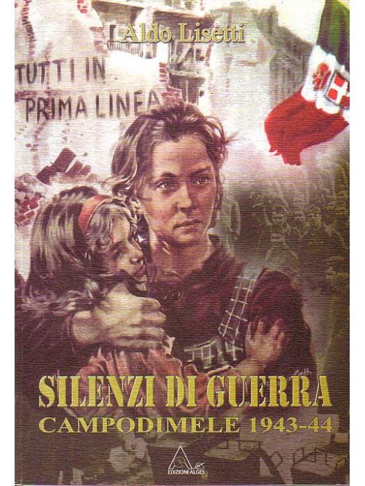 SILENZI DI GUERRA CAMPODIMELE 1943-44